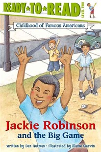 Jackie Robinson and the Big Game: Childhood Of Famous Americans by Dan Gutman, Elaine Garvin (9780689862397) - PaperBack - Non-Fiction Biography
