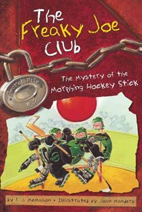 The Freaky Joe Club #003: The Mystery of the Morphing Hockey Stick by P. J. McMahon, John Manders (9780689862625) - PaperBack - Children's Fiction Older Readers (8-10)