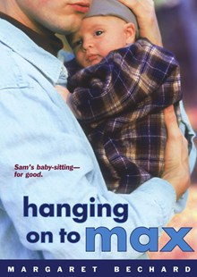 Hanging on to Max by Bechard, Margaret, Margaret E. Bechard, Margaret Bechard (9780689862687) - PaperBack - Young Adult Contemporary