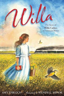 Willa by Amy Ehrlich, Wendell Minor (9780689865732) - HardCover - Non-Fiction Biography