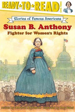 Susan B. Anthony: Fighter for Women