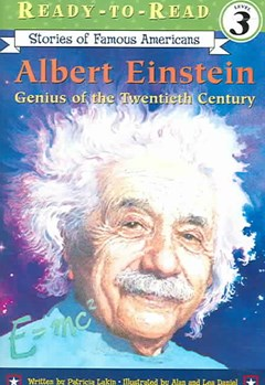 Ready to Read L3: Albert Einstein Genius of the Twentieth Century: Stories of Famous Americans