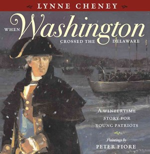 When Washington Crossed the Delaware: A Wintertime Story for Young Patriots - Non-Fiction Biography