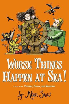 Worse Things Happen at Sea!