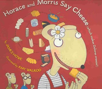 Horace and Morris Say Cheese by James Howe, Amy Walrod, Amy Walrod (9780689871771) - PaperBack - Children's Fiction Intermediate (5-7)