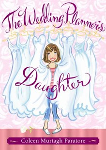 The Wedding Planner's Daughter by Coleen Murtagh Paratore (9780689873409) - HardCover - Children's Fiction Older Readers (8-10)