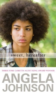 Sweet, Hereafter by Angela Johnson (9780689873850) - HardCover - Young Adult Contemporary