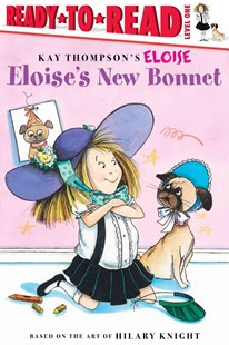 Eloise's New Hat by Kay Thompson, Tammie Lyon, Lisa McClatchy, Tammie Speer Lyon, Kay Thompson, Hilary Knight, Tammie Lyon (9780689874529) - PaperBack - Children's Fiction Intermediate (5-7)