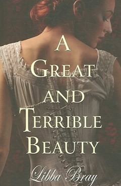 A Great and Terrible Beauty: Book 2 of 3 a supernatural historical drama