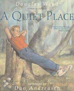 A Quiet Place by Douglas Wood, Dan Andreasen (9780689876097) - PaperBack - Non-Fiction History