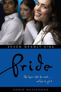 Seven Deadly Sins: Pride by Robin Wasserman (9780689877841) - PaperBack - Young Adult Contemporary