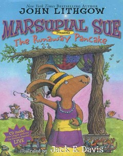 &quote;Marsupial Sue Presents &quote;&quote;The Runaway Pancake&quote;&quote;: Book and CD  &quote;