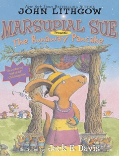 Marsupial Sue Presents &quote;The Runaway Pancake&quote;