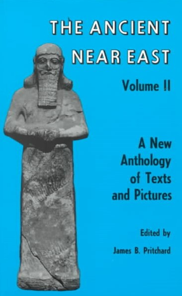 Ancient near East - A New Anthology of Texts and Pictures