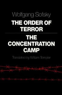 Order of Terror by Wolfgang Sofsky, William Templer (9780691006857) - PaperBack - History European