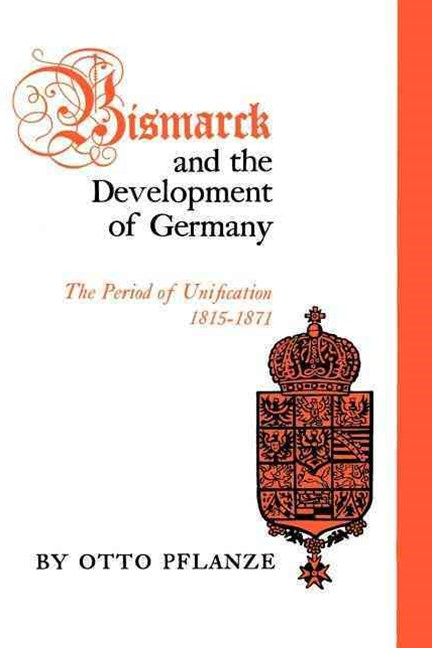 Bismarck and the Development of Germany