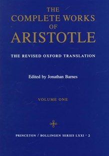 The Complete Works of Aristotle: Revised Oxford Translation by Aristotle, Aristotle (9780691016504) - HardCover - Philosophy Ancient