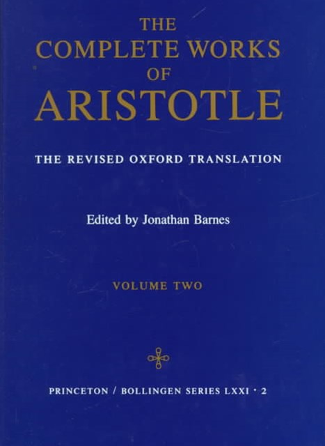 The Complete Works of Aristotle: Revised Oxford Translation