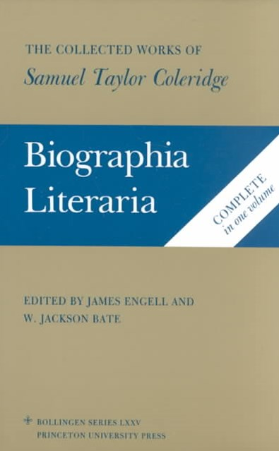 Biographia Literaria - Biographical Sketches of My Literary Life and Opinions