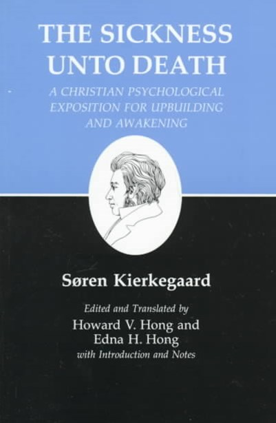 Kierkegaard's Writings: Sickness Unto Death: A Christian Psychological Exposition for Upbuilding and Awakening