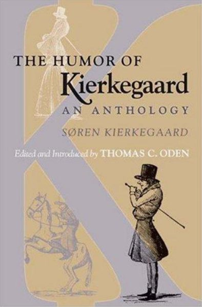 The Humor of Kierkegaard - An Anthology