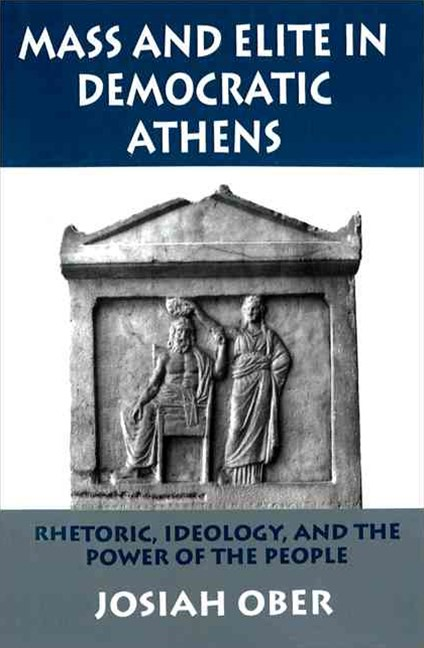 Mass and Elite in Democratic Athens