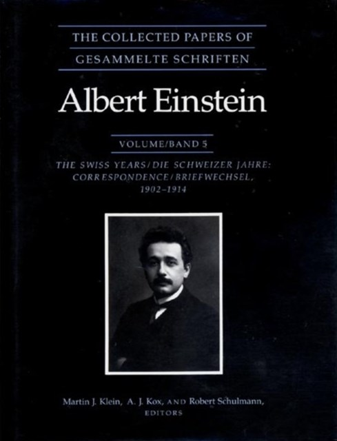 The Collected Papers of Albert Einstein: Swiss Years: Correspondence, 1902-1914