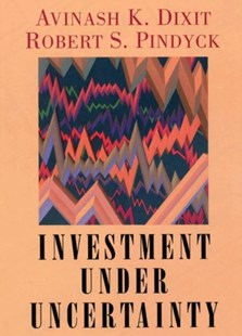 Investment Under Uncertainty by Avinash K. Dixit, Robert S. Pindyck, Robert K. Dixit (9780691034102) - HardCover - Business & Finance Finance & investing
