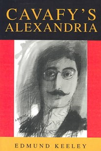 Cavafy's Alexandria by Edmund Keeley (9780691044989) - PaperBack - Reference