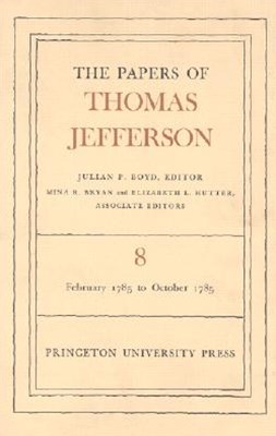 Papers of Thomas Jefferson February 1785 to October 1785