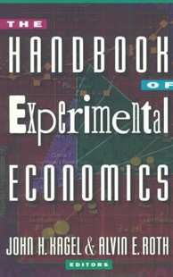 Handbook of Experimental Economics by John H. Kagel, Alvin E. Roth (9780691058979) - PaperBack - Business & Finance Ecommerce
