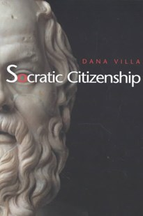 Socratic Citizenship by Dana R. Villa (9780691086934) - PaperBack - Philosophy Ancient