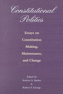 Constitutional Politics by Sotirios A. Barber, Robert P. George (9780691088693) - PaperBack - Politics Political Issues