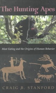 Hunting Apes by Craig Stanford (9780691088884) - PaperBack - Science & Technology Biology