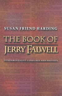 Book of Jerry Falwell by Susan Friend Harding, Susan Friend Harding (9780691089584) - PaperBack - Biographies General Biographies