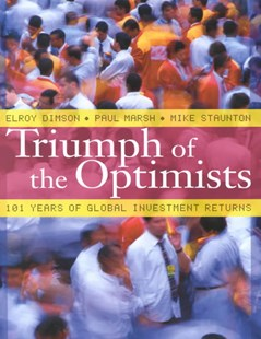Triumph of the Optimists by Elroy Dimson, Paul Marsh, Mike Staunton, Mike Staunton (9780691091945) - HardCover - Business & Finance Ecommerce