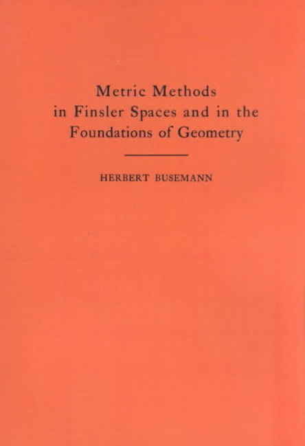 Metric Methods of Finsler Spaces and in the Foundations of Geometry