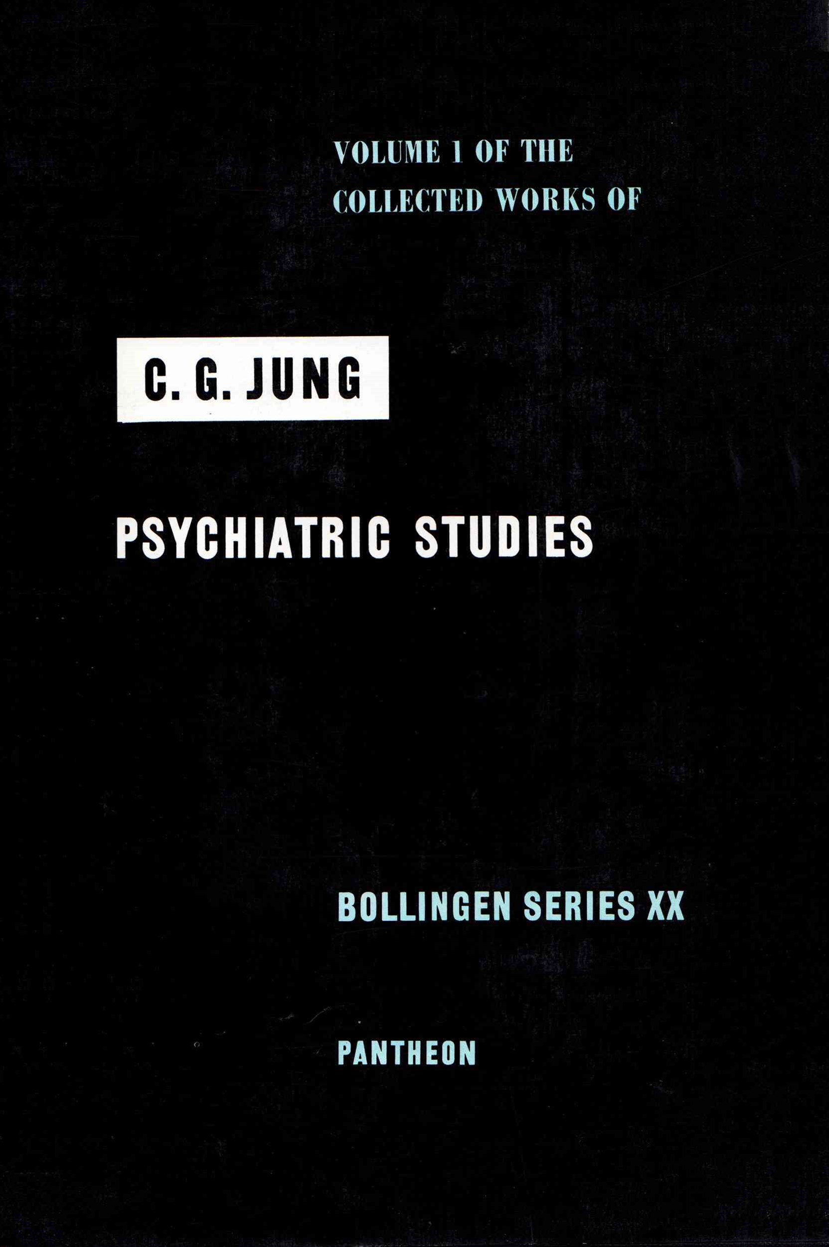 The Collected Works of C.G. Jung: Psychiatric Studies