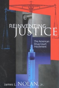 Reinventing Justice by James L. Nolan (9780691114750) - PaperBack - Reference Law