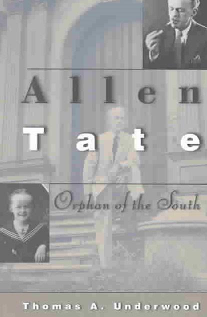 Allen Tate - Orphan of the South