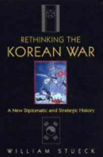 Rethinking the Korean War by William W. Stueck (9780691118475) - PaperBack - History North America