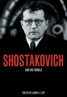 Shostakovich and His World by Laurel E. Fay (9780691120690) - PaperBack - Art & Architecture General Art