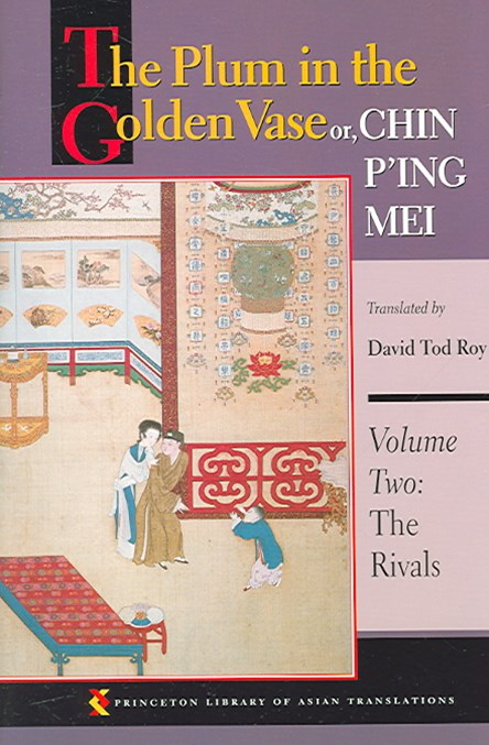 The Plum in the Golden Vase, or  &quote;Chin P'ing Mei&quote;: The Rivals