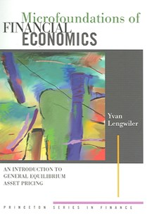 Microfoundations of Financial Economics by Yvan Lengwiler (9780691126319) - PaperBack - Business & Finance Ecommerce