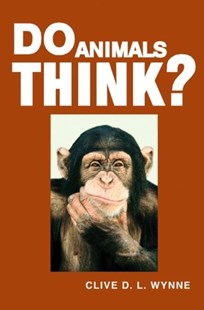 Do Animals Think? by Clive D. L. Wynne (9780691126364) - PaperBack - Pets & Nature