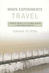 When Experiments Travel by Adriana Petryna, A. Petryna (9780691126579) - PaperBack - Reference Medicine