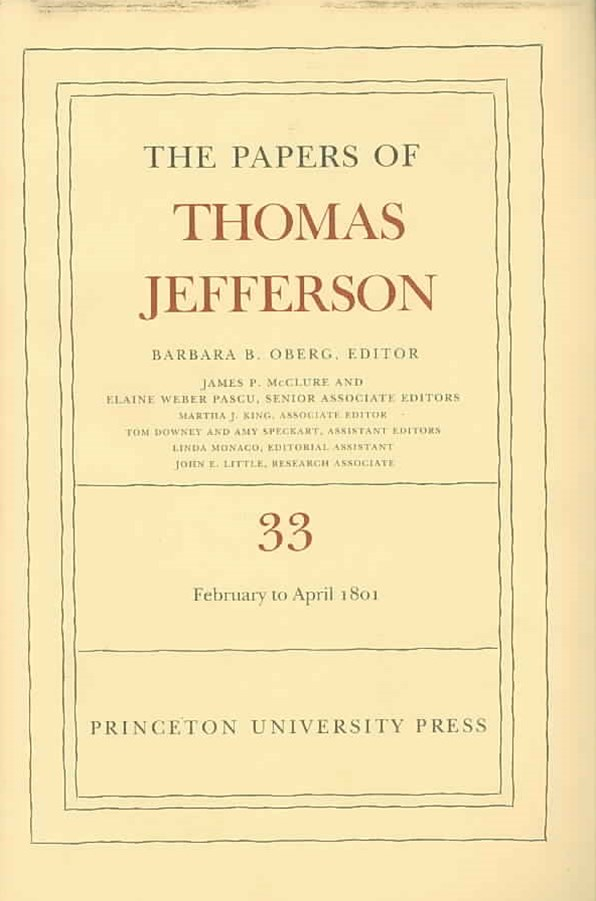 The Papers of Thomas Jefferson: 17 February to 30 April 1801