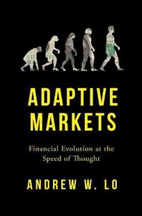 Adaptive Markets by Andrew W. Lo (9780691135144) - HardCover - Business & Finance Ecommerce