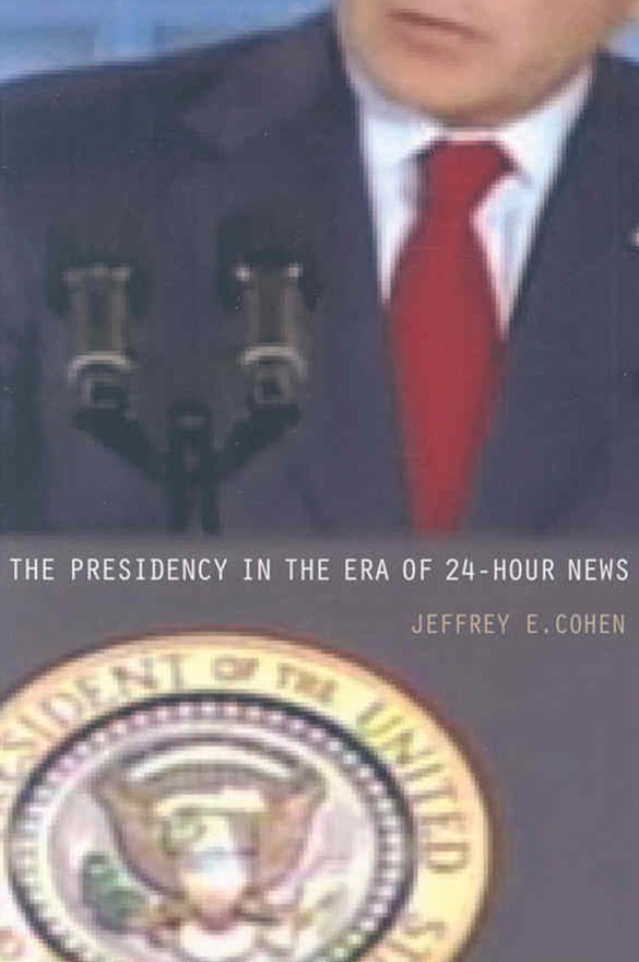 The Presidency in the Era of 24-Hour News