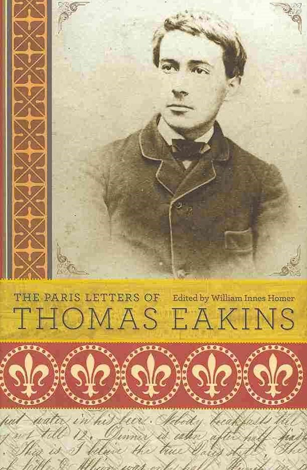 Paris Letters of Thomas Eakins